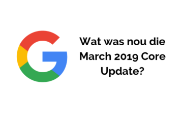 Wat hield de March 2019 Core Update van Google in?